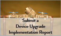 Submit a Device Upgrade Implementation Report