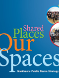 Shared Places Our Spaces: Markham's Public Realm Draft Strategy cover