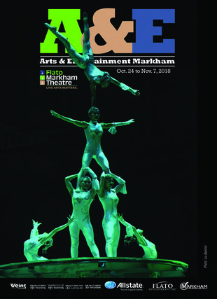 Arts & Entertainment Markham Magazine Issue: October 25 to November 7, 2018